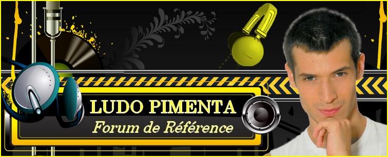 Ludo Pimenta- Forum :  Le forum de référence de Ludovic Pimenta