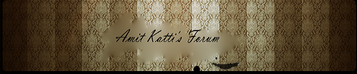 Amit Katti's Private Forum