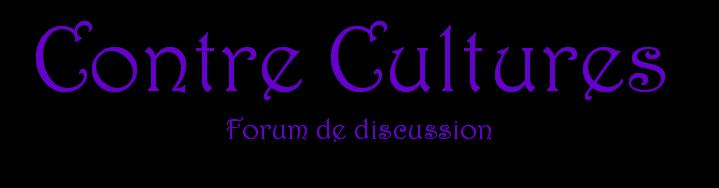 Contre-cultures: forum de discussion