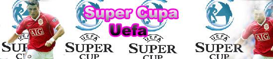 *** Super Cupa Europei  ***