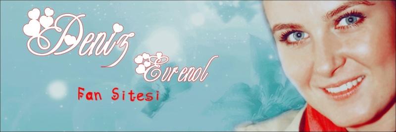 _-_-_-_-_Deniz Evrenol Fan Sitesi_-_-_-_-_
