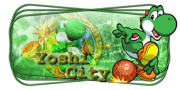 Yoshi-City | Forum Officiel