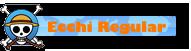 Ecchi Regular