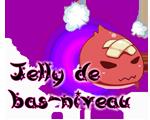 Jelly de bas-niveau
